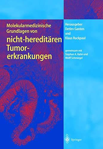 9783540415770: Molekularmedizinische Grundlagen Von Nicht-Hereditaren Tumorerkrankungen (Molekulare Medizin)