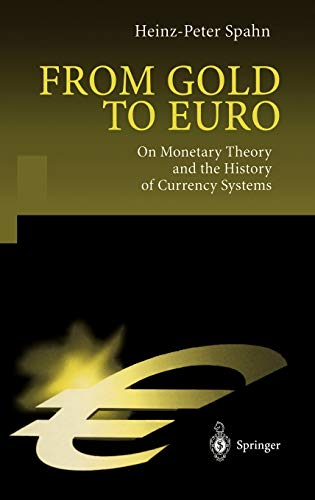 9783540416050: From Gold to Euro: On Monetary Theory and the History of Currency Systems