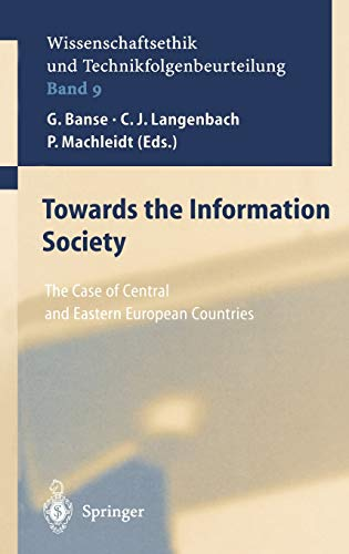 9783540416432: Towards the Information Society: The Case of Central and Eastern European Countries (Ethics of Science and Technology Assessment)