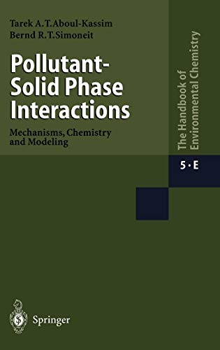 9783540416500: Pollutant-Solid Phase Interactions Mechanisms, Chemistry and Modeling (The Handbook of Environmental Chemistry)