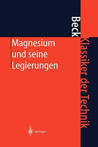 Magnesium und seine Legierungen: ADOLF BECK