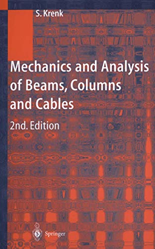 9783540417132: Mechanics and Analysis of Beams, Columns and Cables: A Modern Introduction to the Classic Theories