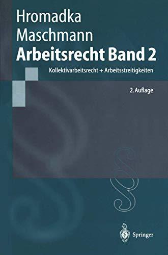 9783540417415: Arbeitsrecht Band 2: Kollektivarbeitsrecht + Arbeitsstreitigkeiten (Springer-Lehrbuch) (German Edition)
