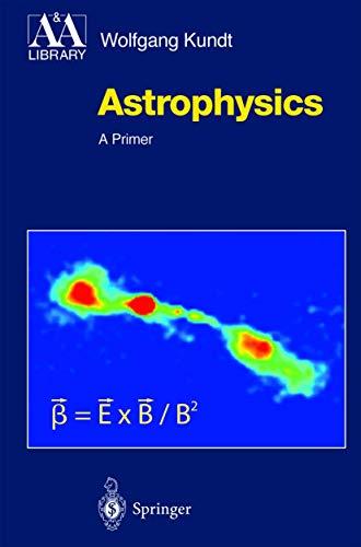 Astrophysics: A Primer: Kundt, Wolfgang