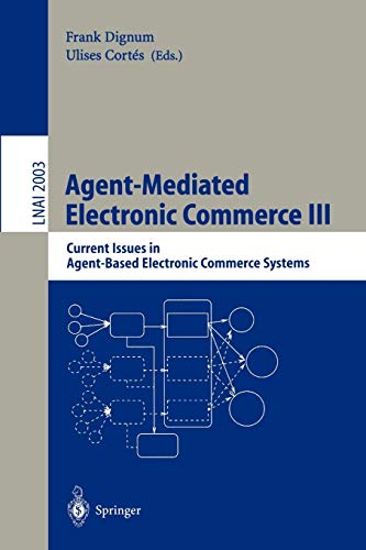 Agent-Mediated Electronic Commerce III : Current Issues: Cortes, Ulises