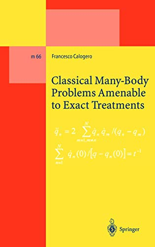 9783540417644: Classical Many-Body Problems Amenable to Exact Treatments: (Solvable and/or Integrable and/or Linearizable.) in One-, Two- and Three-Dimensional Space (Lecture Notes in Physics Monographs)