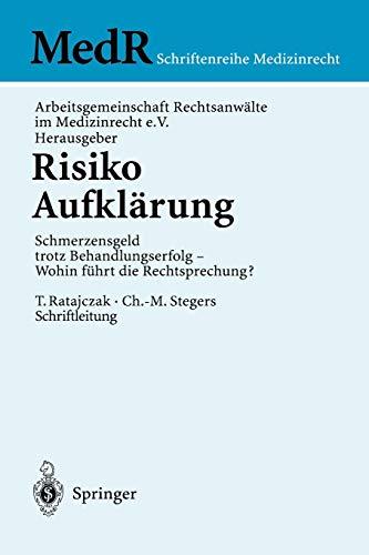 9783540417651: Risiko Aufkl�rung: Schmerzensgeld trotz Behandlungserfolg - Wohin f�hrt die Rechtsprechung? (MedR Schriftenreihe Medizinrecht)