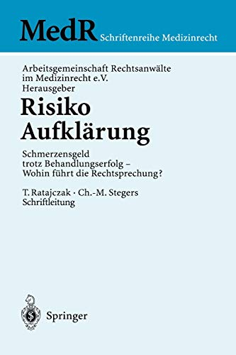 9783540417651: Risiko Aufklärung: Schmerzensgeld trotz Behandlungserfolg - Wohin führt die Rechtsprechung? (MedR Schriftenreihe Medizinrecht) (German Edition)