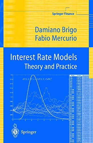 Interest Rate Models : Theory and Practice: Brigo, Damiano; Mercurio,