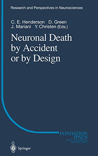 Neuronal Death by Accident or by Design: Henderson, C.E.