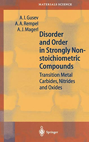 Disorder and Order in Strongly Nonstoichiometric Compounds: A.I. Gusev; A.A.