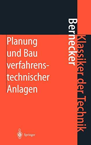 9783540418313: Planung und Bau verfahrenstechnischer Anlagen: Projektmanagement und Fachplanungsfunktionen (Klassiker der Technik)