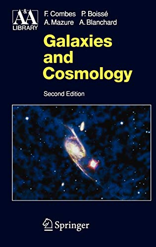 Galaxies and Cosmology,2ed: Combes, F.;Mazure, A.;Blanchard, A.;Boisse, P.