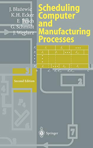 Scheduling Computer and Manufacturing Processes: Blazewicz, Jacek, Ecker,