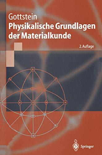 9783540419617: Physikalische Grundlagen Der Materialkunde (Springer-Lehrbuch)