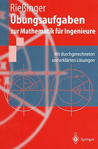 9783540419716: Übungsaufgaben zur Mathematik für Ingenieure: Mit durchgerechneten und erklärten Lösungen (Springer-Lehrbuch)