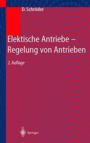 9783540419945: Elektrische Antriebe - Regelung von Antriebssystemen (German Edition)