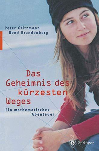 Das Geheimnis des kürzesten Weges: Ein mathematisches: Gritzmann, Peter; Brandenberg,