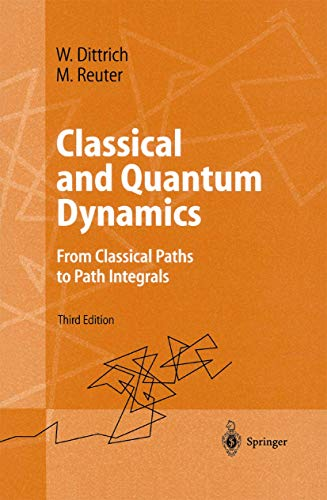9783540420668: Classical and Quantum Dynamics: From Classical Paths to Path Integrals