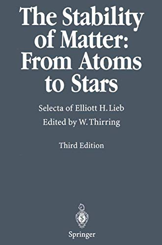 9783540420835: The Stability of Matter: From Atoms to Stars: Selecta of Elliot H. Lieb