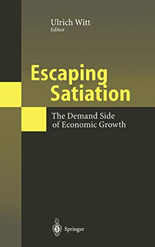 9783540420866: Escaping Satiation: The Demand Side of Economic Growth