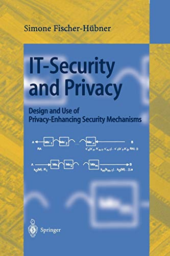 IT-Security and Privacy: Design and Use of Privacy-Enhancing Security Mechanisms (Lecture Notes in ...