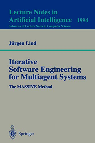 9783540421665: Iterative Software Engineering for Multiagent Systems: The MASSIVE Method (Lecture Notes in Computer Science)
