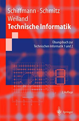 9783540421719: Technische Informatik: Übungsbuch zur Technischen Informatik 1 und 2 (Springer-Lehrbuch) (German Edition)