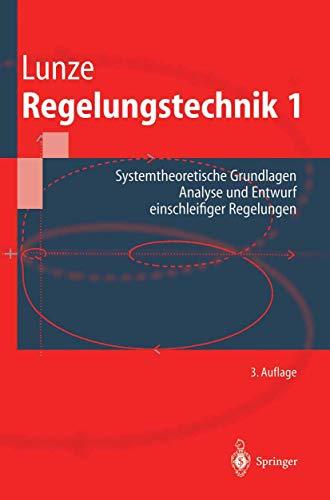9783540421788: Regelungstechnik 1. Systemtheoretische Grundlagen, Analyse und Entwurf einschleifiger Regelungen (Livre en allemand)