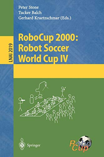 9783540421856: RoboCup 2000: Robot Soccer World Cup IV (Lecture Notes in Computer Science)