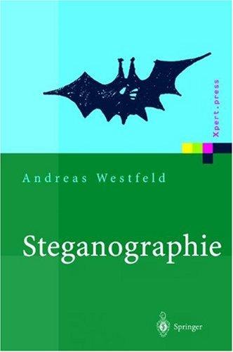9783540422693: Steganographie: Grundlagen, Analyse, Verfahrensentwicklung (Xpert.press) (German Edition)