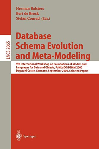 9783540422723: Database Schema Evolution and Meta-Modeling: 9th International Workshop on Foundations of Models and Languages for Data and Objects FoMLaDO/DEMM 2000 Papers (Lecture Notes in Computer Science)