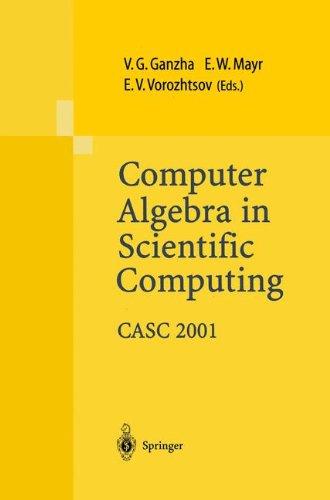 9783540423553: Computer Algebra in Scientific Computing CASC 2001: Proceedings of the Fourth International Workshop on Computer Algebra in Scientific Computing, Konstanz, Sept. 22-26, 2001