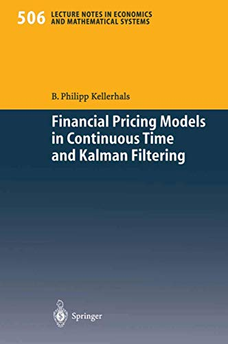 9783540423645: Financial Pricing Models in Continuous Time and Kalman Filtering