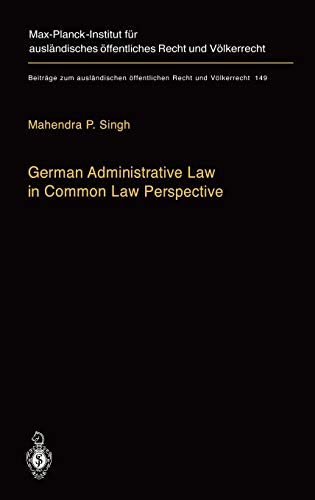 German Administrative Law in Common Law Perspective: MAHENDRA P. SINGH