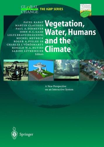 9783540424000: Vegetation, Water, Humans and the Climate: A New Perspective on an Interactive System (Global Change - The IGBP Series  (closed))
