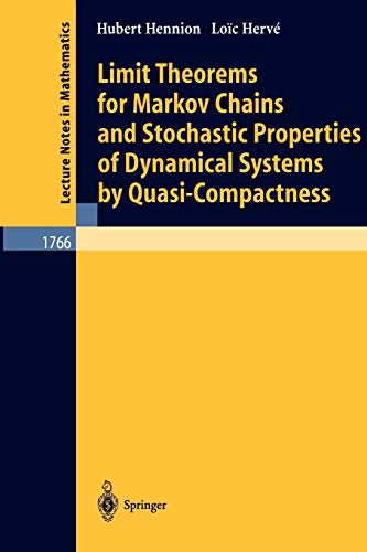 9783540424154: Limit Theorems for Markov Chains and Stochastic Properties of Dynamical Systems by Quasi-Compactness (Lecture Notes in Mathematics)