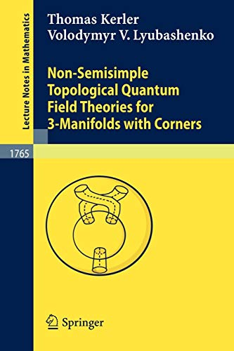 9783540424161: Non-Semisimple Topological Quantum Field Theories for 3-Manifolds with Corners (Lecture Notes in Mathematics)