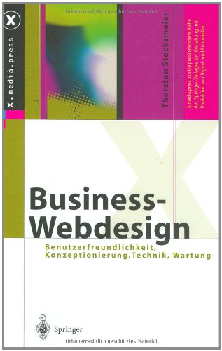 9783540424277: Business-Webdesign: Benutzerfreundlichkeit, Konzeptionierung, Technik, Wartung (X.Media.Press)