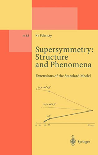 9783540424420: Supersymmetry: Structure and Phenomena: Extensions of the Standard Model (Lecture Notes in Physics Monographs)