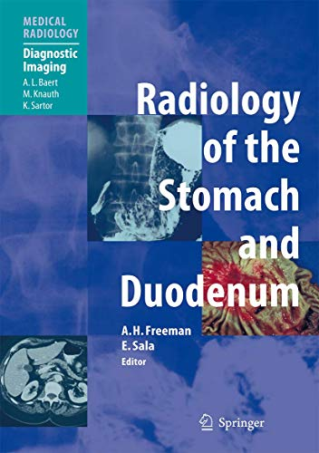 Radiology of the Stomach and Duodenum (Hardcover): A.H. Freeman