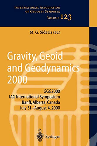 Gravity, Geoid and Geodynamics 2000: Michael G. Sideris