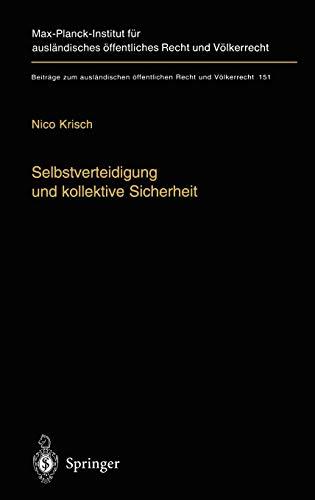 Selbstverteidigung und kollektive Sicherheit (Beiträge zum ausländischen öffentlichen Recht und ...