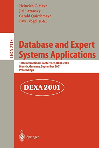 9783540425274: Database and Expert Systems Applications: 12th International Conference, DEXA 2001 Munich, Germany, September 3-5, 2001 Proceedings (Lecture Notes in Computer Science)