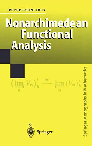 Nonarchimedean Functional Analysis (Springer Monographs in Mathematics): Schneider, Peter