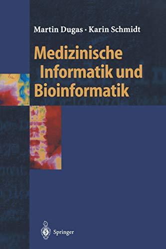 9783540425687: Medizinische Informatik Und Bioinformatik: Ein Kompendium Fur Studium Und Praxis (Springer-Lehrbuch)