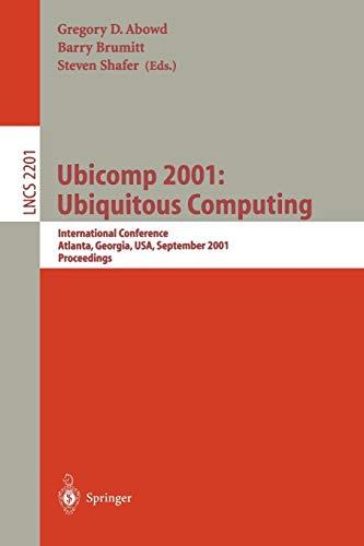 Ubicomp 2001: Ubiquitous Computing: International Conference Atlanta,: Abowd, Gregory D.