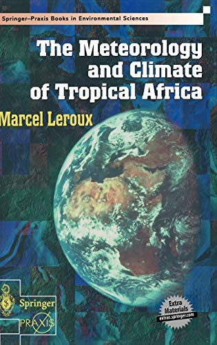 The Meteorology and Climate of Tropical Africa: Marcel Leroux