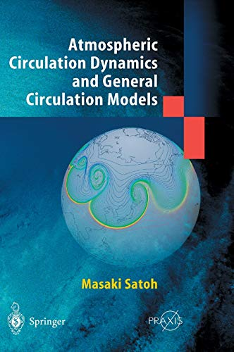 Atmospheric Circulation Dynamics and General Circulation Models: Masaki Satoh