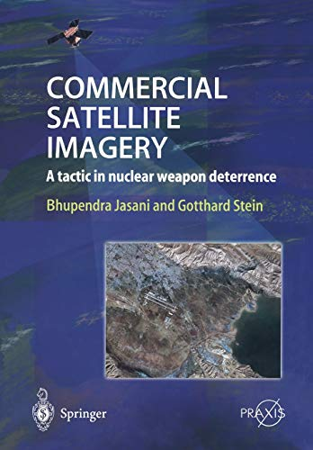 9783540426431: Commercial Satellite Imagery: A tactic in nuclear weapon deterrence (Springer Praxis Books)